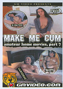 Amateur Home Movies Part 7 - Make Me Cum Box Cover