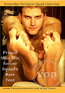 Primal Man The Soccer Squad's Bare Feet