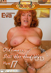 Oldtimers, Still Hot And Wet Part 17 Box Cover