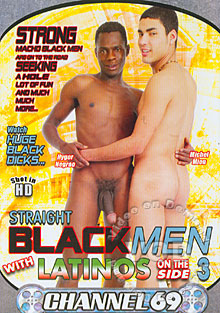 Straight Black Men With Latinos On The Side 3