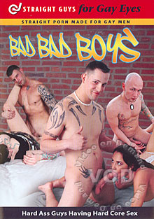 Straight Guys For Gay Eyes - Bad Bad Boys
