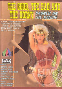 The Good, The Bad And The Horny - Raunch On The Ranch! Box Cover