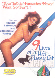 Nine lives of a wet pussy