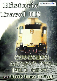 Historic Travel US : Chugging Across The Wild West Disc 1