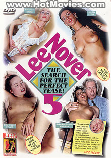 Lee Nover 5: The Search For The Perfect Tease!