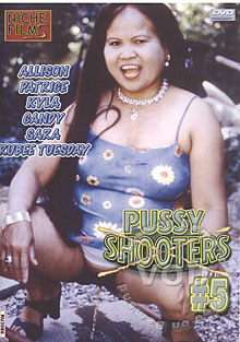 Pussy Shooters #5