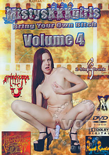 Mistys XXX Girls Volume 4- Bring Your Own Bitch