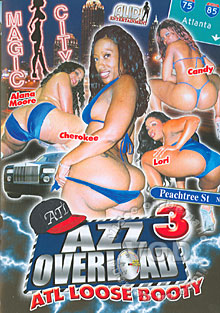 Azz Overload 3 - ATL Loose Booty