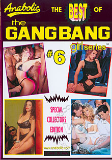 The Best Of The Gangbang Girl Series #6