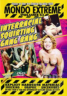Mondo Extreme Volume 53 - Interracial Squirting GangBang Box Cover
