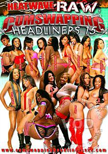 Cumswapping Headliners 15