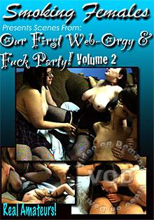 Our First Web Orgy & Fuck Party Volume 2 Box Cover