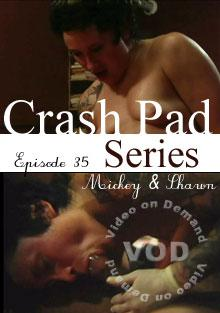 Crash Pad Series Episode 35 - Mickey & Shawn Box Cover