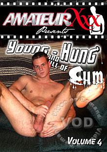 Young, Hung And Full Of Cum Volume 4