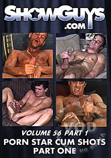 ShowGuys Volume 56 Part 1 - Porn Star Cum Shots
