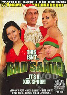This Isn't...Bad Santa...It's A XXX Spoof!