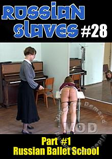Russian Slaves #28 - Russian Ballet School Part #1 Box Cover