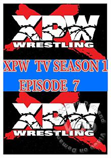 XPW TV Season 1 - Episode 7