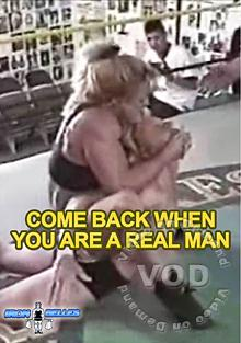 Come Back When You Are A Real Man Box Cover