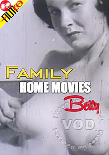 Family Home Movies - Betty