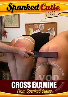 Cross Examine From Spanked Cuties