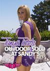 Video: Tanya Tates Outdoor Solo At Sandy's
