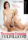 Video: Threesome Fantasies Fulfilled 12