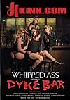 Video: Whipped Ass Presents Dyke Bar