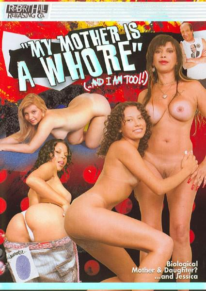 My Mother Is A Whore (...And I Am Too!!)