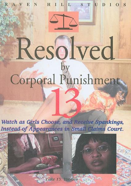 Resolved By Corporal Punishment 13 - Authentic Spankings Box Cover