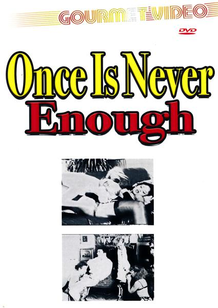 Once Is Never Enough Box Cover