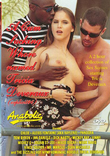A Cum Sucking Whore Named Tricia Deveraux - Explicit 6 Box Cover